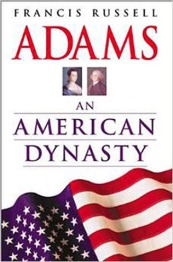 """From Miriam Murphy. Publisher description: To imagine the United States without John and Abigail Adams and their descendants would be impossible. The indefatigable Adams family has managed to be close to the heartbeat of America's political and intellectual life across more than two centuries. Adams: An American Dynasty tells the epic story of the Adamses of Massachusetts. From the great political and philosophical contributions of the founding father, John Adams, to the present generation of inheritors of the family legacy who continue to serve the country, the reader follows the dramatic careers of John's stoutly independent son, the diplomat and sixth President, John Quincy Adams; the pre-Civil War """"Voice of Honor,"""" Charles Francis Adams; the famous authors, Henry and Brook Adams; and those who have carried on the dynasty's tradition in giving leadershp in many fields of American endeavor,from scholarship and intellectual pursuits to statesmanship and business."""